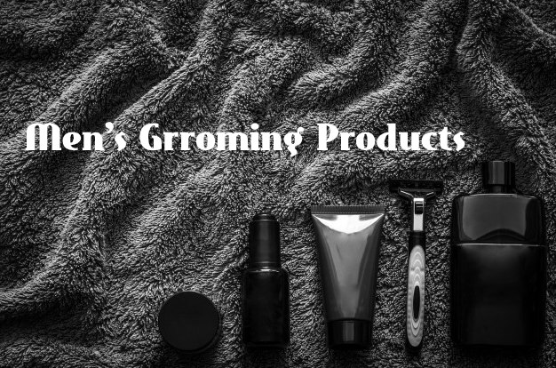 Men's Best Grooming Products for Daily Routine