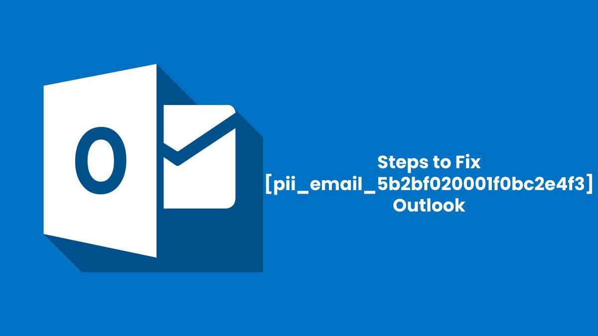What is Error Code [pii_email_5b2bf020001f0bc2e4f3]