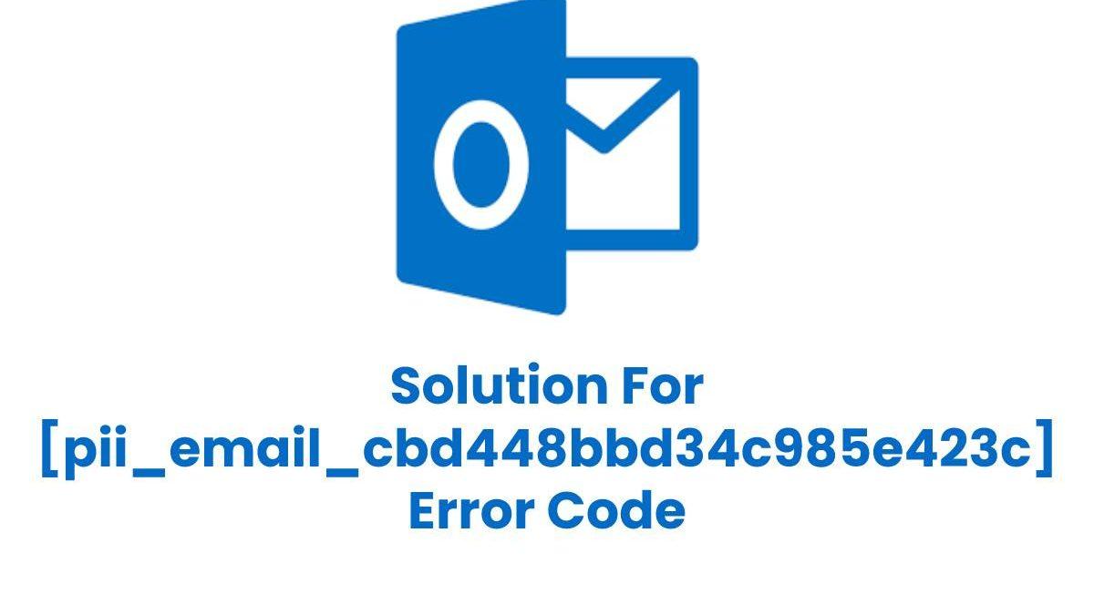 Fix [pii_email_cbd448bbd34c985e423c] Error in MS Outlook