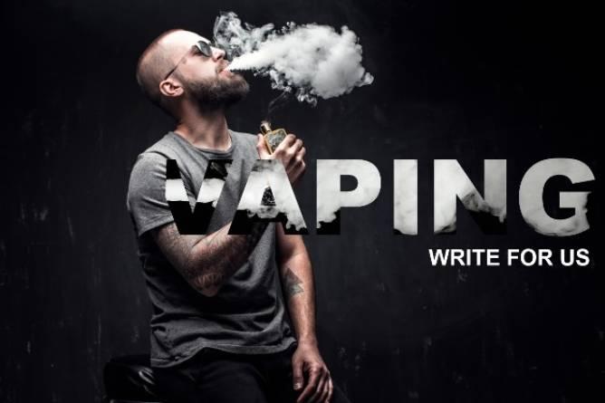 Vaping write for us