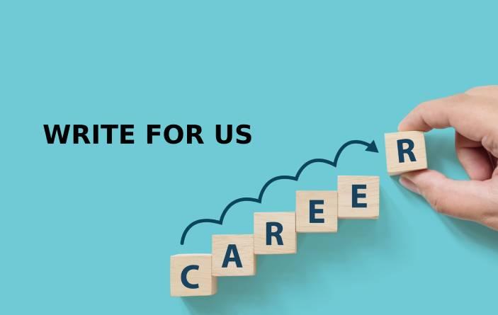 Career Write For Us