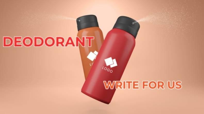 Deodorant Write For Us (1)