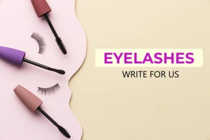 Eyelashes Write For Us