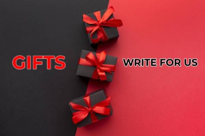 Gifts Write For Us