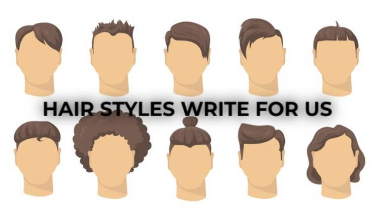 Hair Styles Write For Us