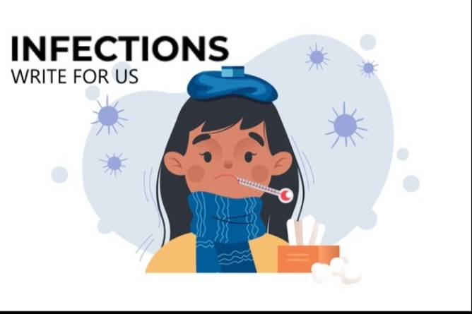 Infections Write For Us