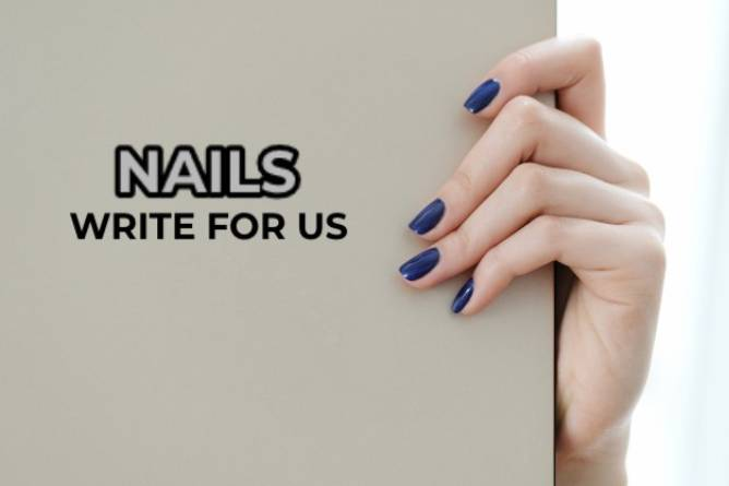 Nails Write For Us