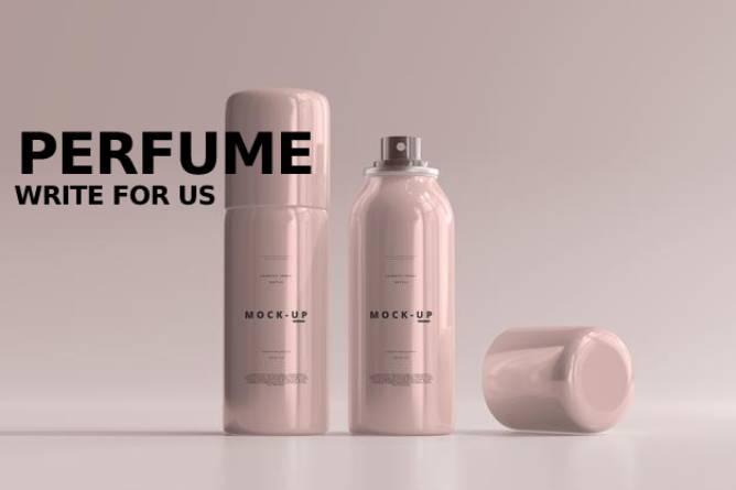 Perfume Write For Us