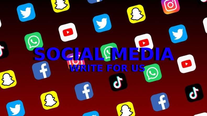 Social Media write for us