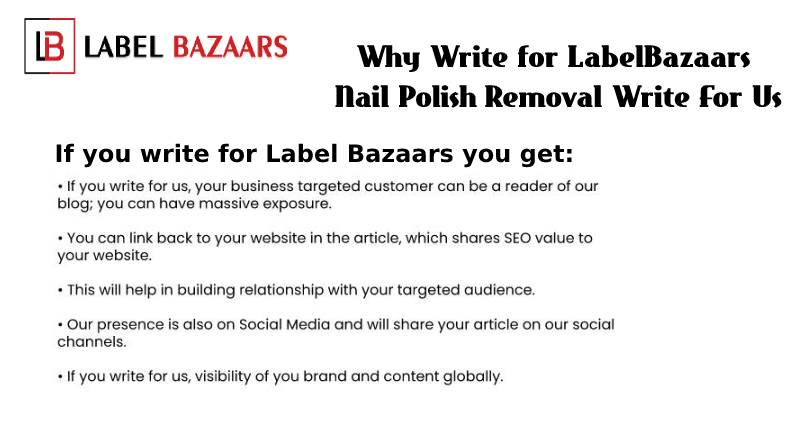 Why write for Nail Polish Removal Write For Us
