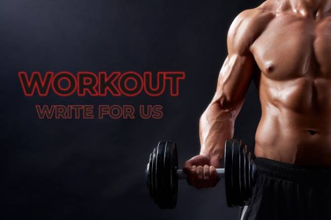Workout Write For Us