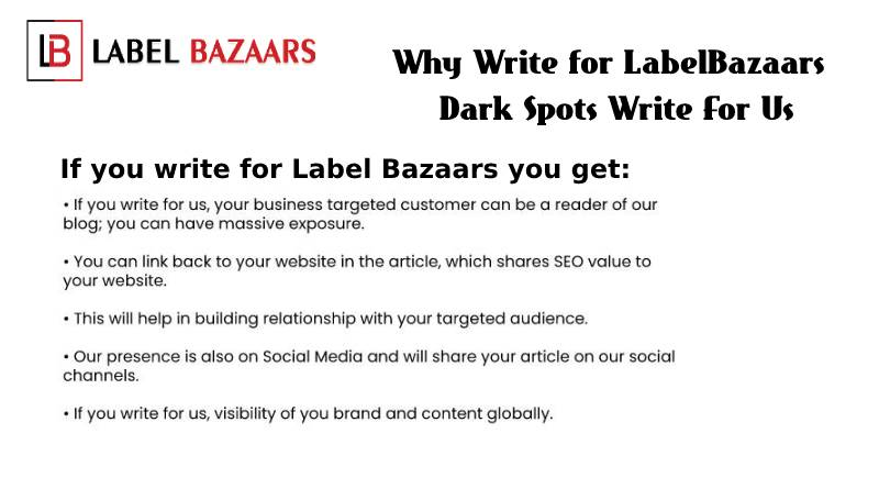 why write for Dark Spots Write For Us