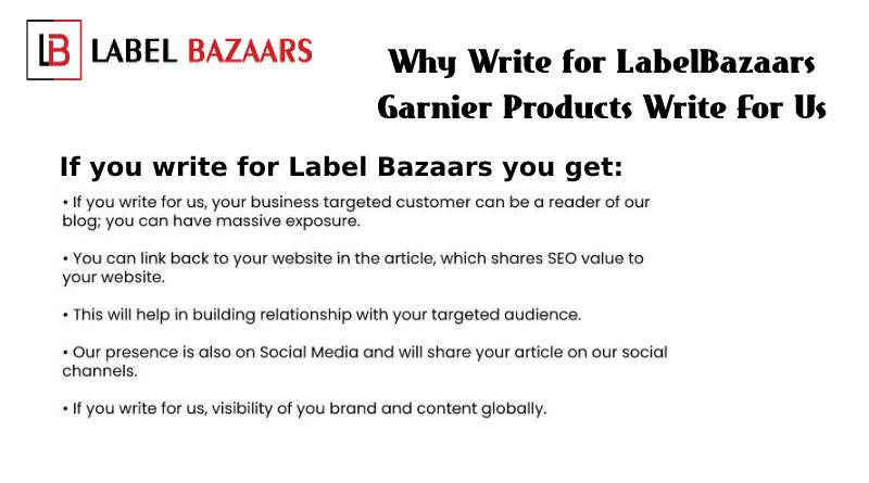 why write for Garnier Products Write For Us
