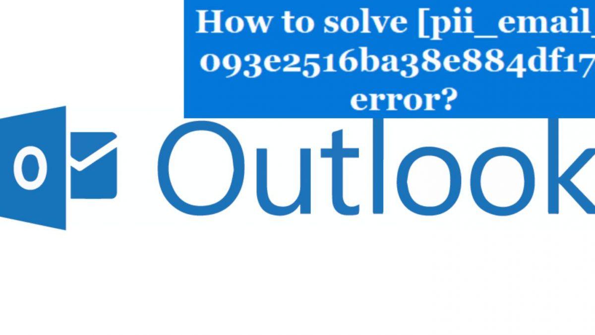 How to fix [pii_email_093e2516ba38e884df17] error?